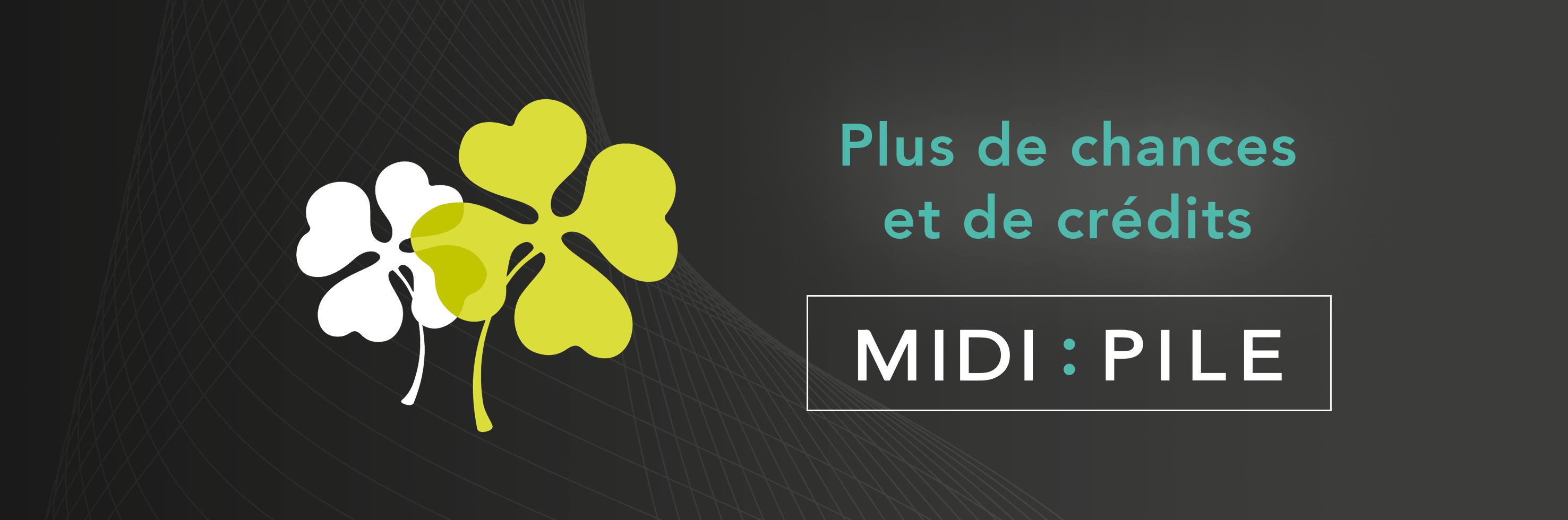 Chances & Crédits Midipile