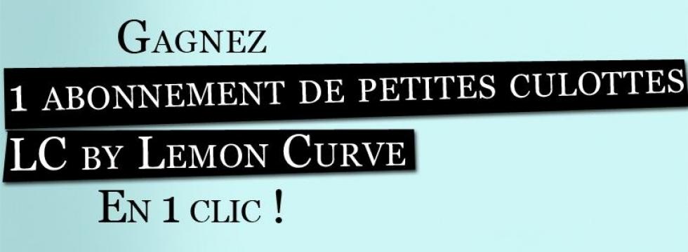 Gagnez un abonnement de petites culottes LC by Lemon Curve pendant un an !