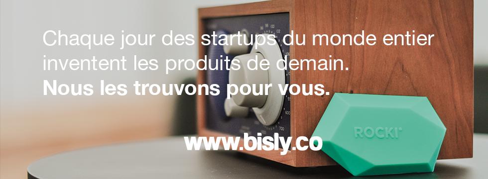 Bisly : c'est l'eshop qui déniche les meilleurs startups du monde entier !
