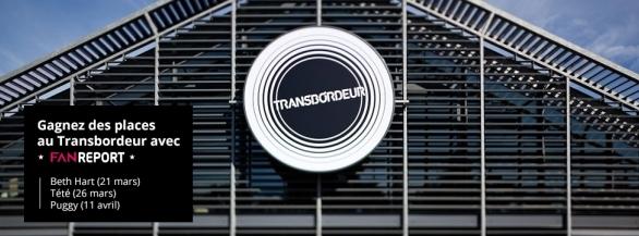 FAN-REPORT vous invite en concert au Transbordeur (Lyon)