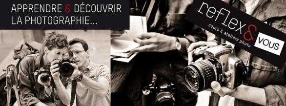 Redécouvrez la photo avec Reflex & Vous !